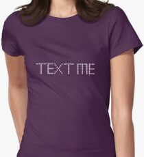 Text Me Womens Fitted T-Shirt