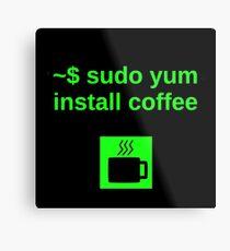Linux sudo yum install coffee Metal Print
