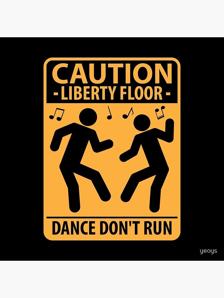 Achtung Liberty Floor Dance Don't Run - Lustiges DJ-Zitat-Geschenk von yeoys