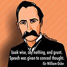 Look Wise - William Osler by NathanGray