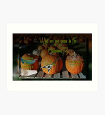 What are you gonna be for holloween?!? Art Print