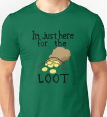 Here For the Loot T-Shirt