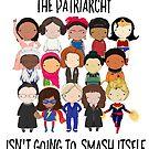 Smash the Patriarchy by Jen  Talley
