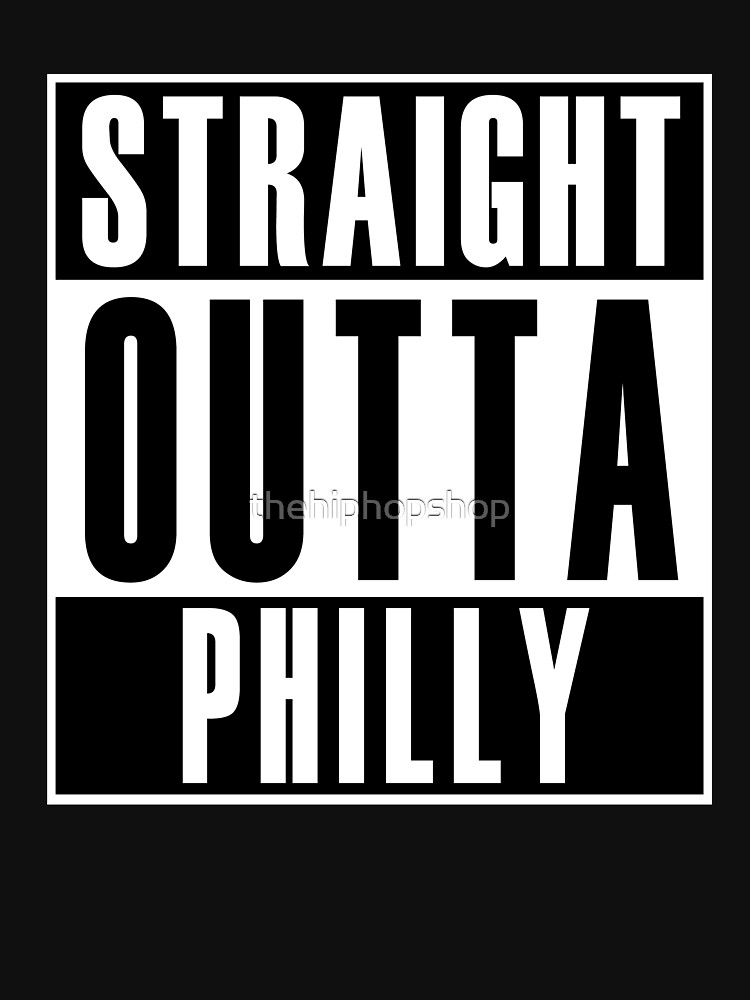 Straight Outta Philly by thehiphopshop