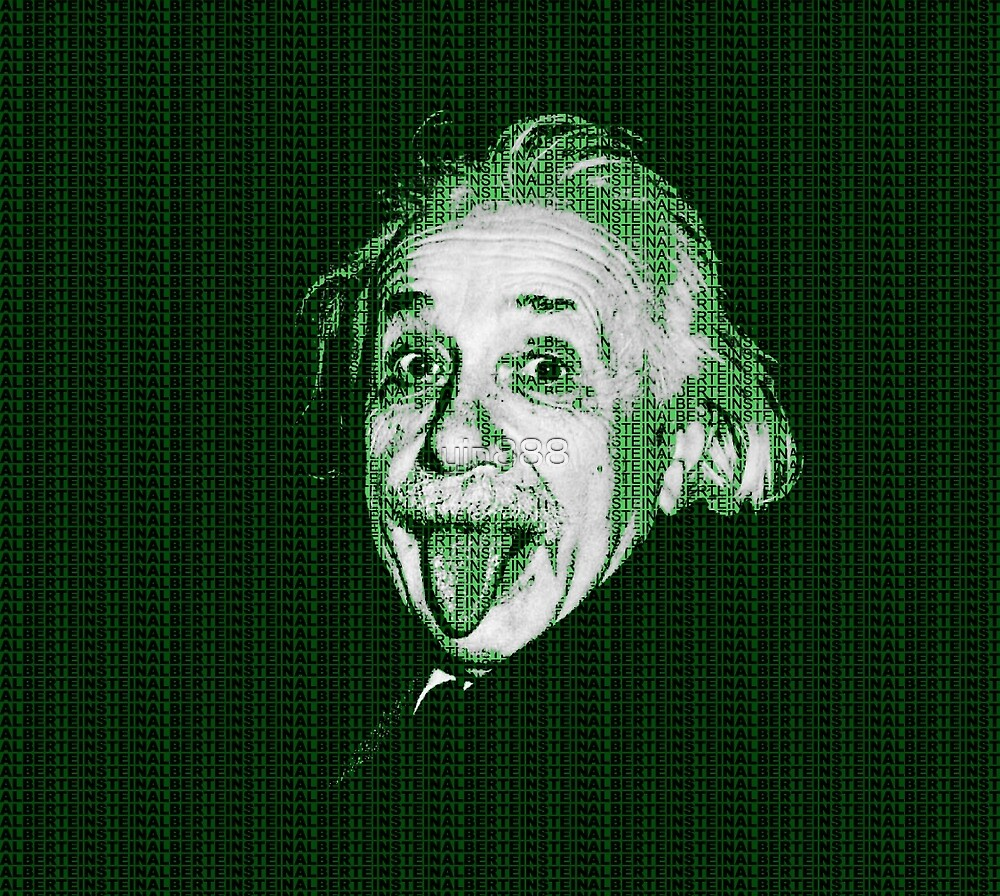 Albert Einstein Portrait pulling tongue and green text background  by yin888