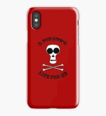 A Pirate's Life For Me iPhone Case/Skin