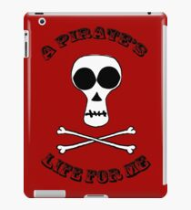 A Pirate's Life For Me iPad Case/Skin