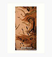 BROWN GATOR Art Print