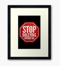 Stop Bullying Framed Print