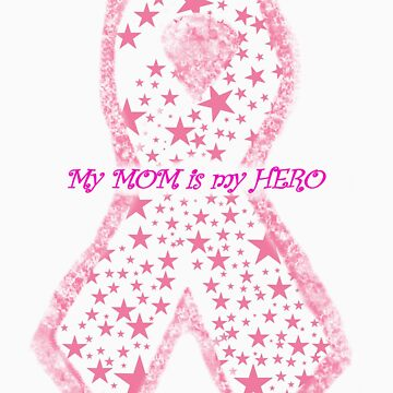My Mom Is My Hero - Breast Cancer Awareness by GreenGiant
