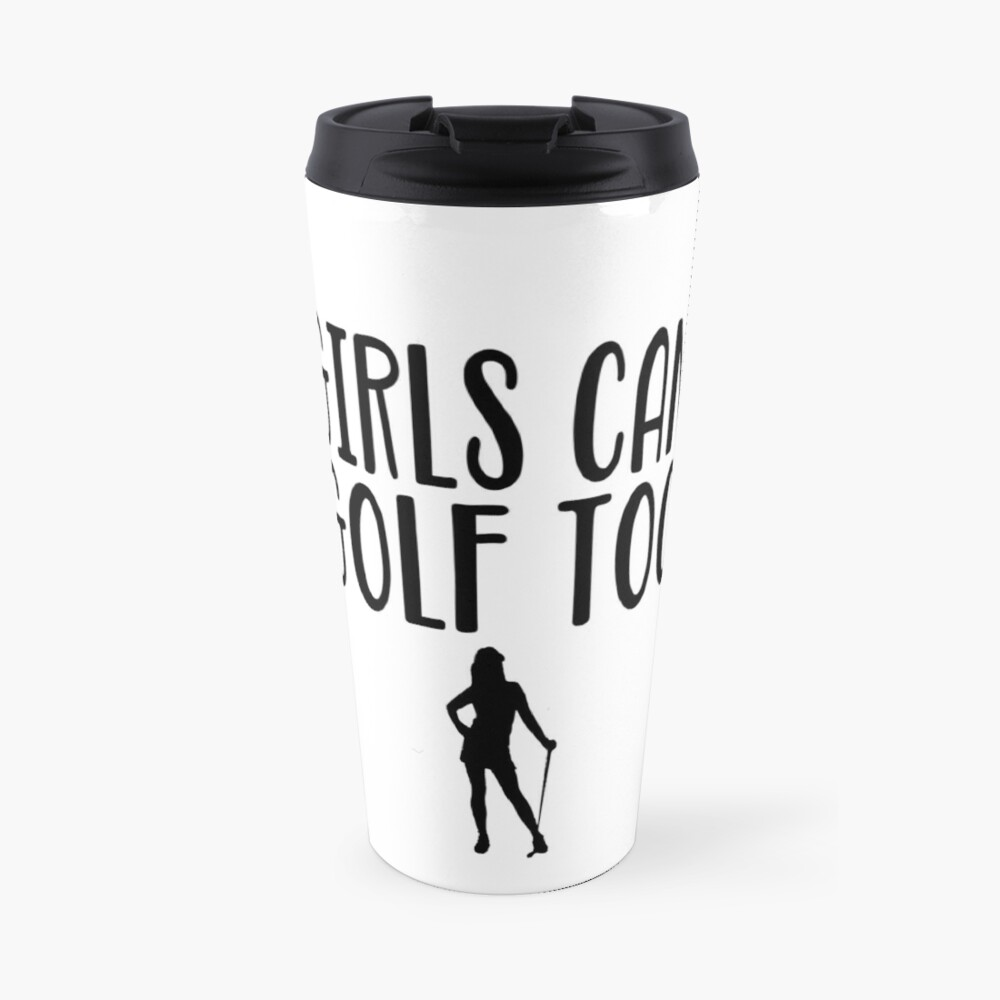 Girls Can Golf Too  - Funny Golf T Shirt and Gifts for Golfers Golfing Men Women Thermobecher
