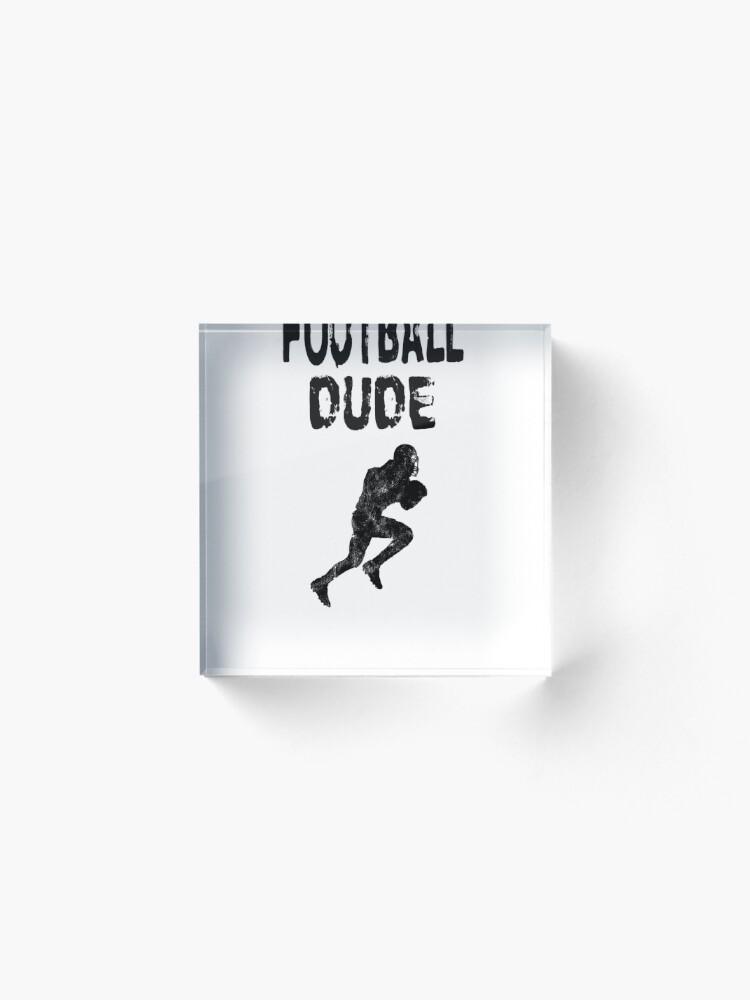 Alternative Ansicht von Football Dude  - Funny Football Player Gift for Men Boys Teens  Acrylblock