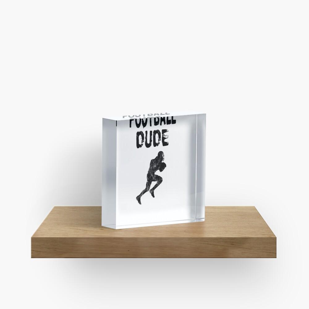 Football Dude  - Funny Football Player Gift for Men Boys Teens  Acrylblock