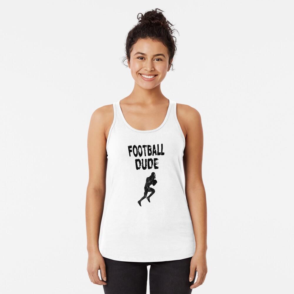 Football Dude  - Funny Football Player Gift for Men Boys Teens  Racerback Tank Top