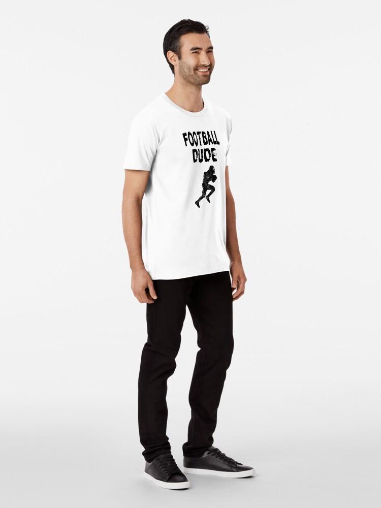 Alternative Ansicht von Football Dude  - Funny Football Player Gift for Men Boys Teens  Premium T-Shirt