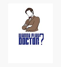 Wanna play Doctor? Photographic Print