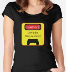 Gamers don't die Women's Fitted Scoop T-Shirt