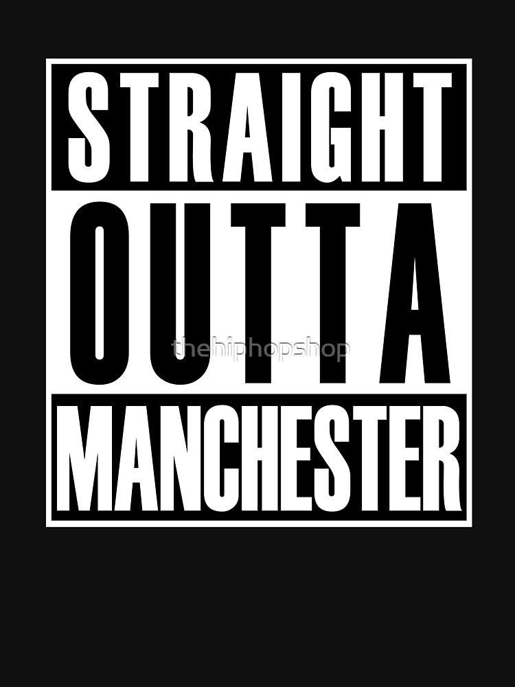 Straight Outta Manchester by thehiphopshop