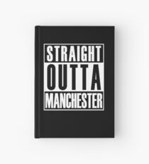 Straight Outta Manchester Hardcover Journal