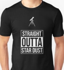 Straight Outta Star Dust T-Shirt