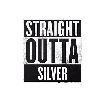 Straight Outta Silver by EscapeThisSpec