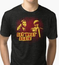 "Jules and Vincent ""Say wHat again"" Tri-blend T-Shirt"
