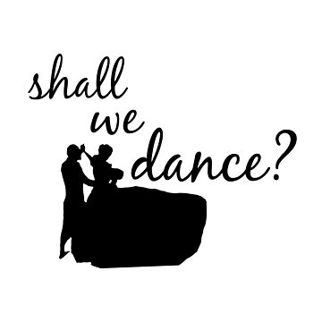 Shall We Dance? by funhomies