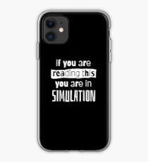 if you are reading this you are in simulation iPhone Case