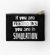 if you are reading this you are in simulation Zipper Pouch