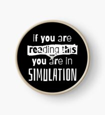 if you are reading this you are in simulation Clock