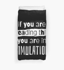 if you are reading this you are in simulation Duvet Cover