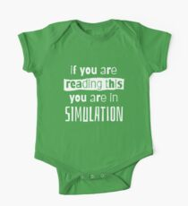 if you are reading this you are in simulation Short Sleeve Baby One-Piece