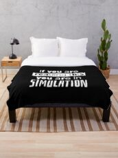 if you are reading this you are in simulation Throw Blanket