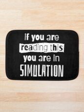 if you are reading this you are in simulation Bath Mat