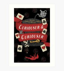 Curiouser and Curiouser! Art Print