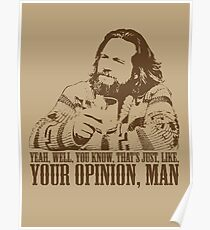 The Big Lebowski Just Like You're Opinion T-Shirt Poster