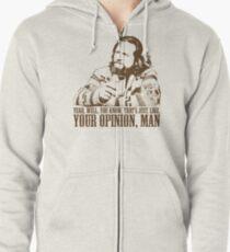 The Big Lebowski Just Like You're Opinion T-Shirt Zipped Hoodie