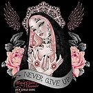 Never Give Up by Miss Cherry  Martini