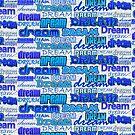 Blue Dream Inspiration Motivation Pattern by theartofvikki