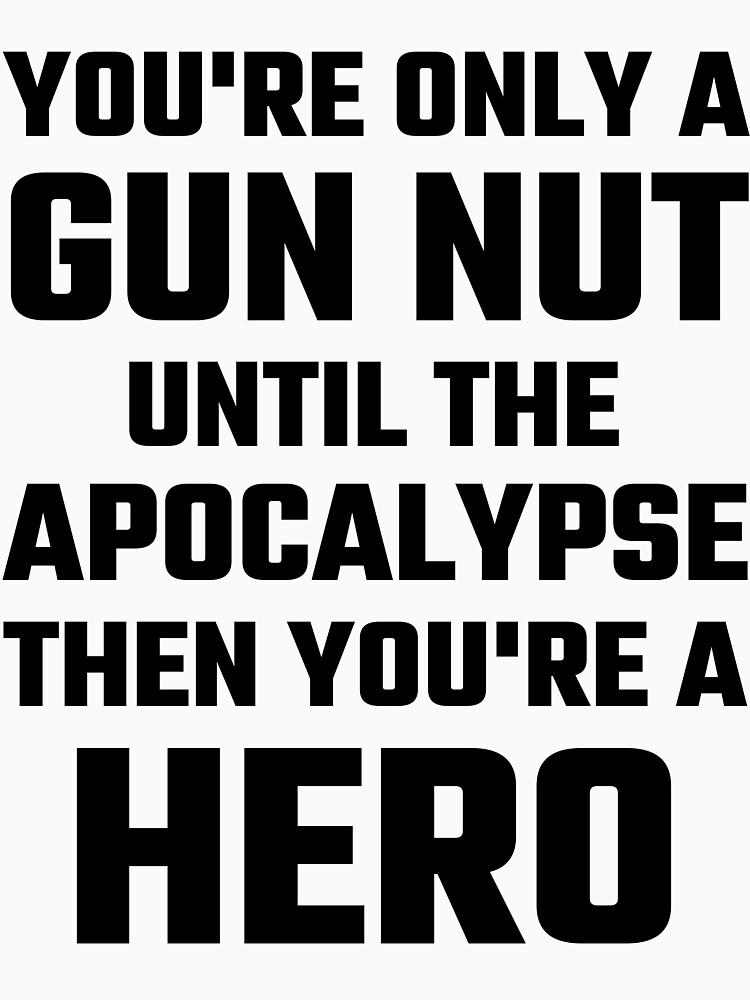 Eres solo una pistola Nut Until The Apocalypse de evahhamilton