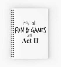 Act 2 gets Real Spiral Notebook