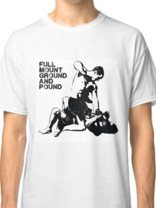 MMA Full mount ground and pound BJJ  Classic T-Shirt