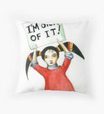 Sick Of It Throw Pillow