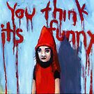 You Think It's Funny by Nicholas  Beckett