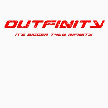 outfinity - it's bigger than infinity by derty