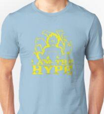 I AM THE HYPE Unisex T-Shirt