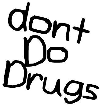 Don't do drugs by dakota142