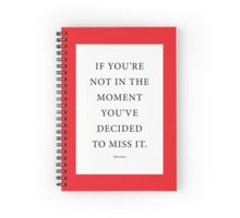 Tobias Sloane Quote Series 6 Spiral Notebook