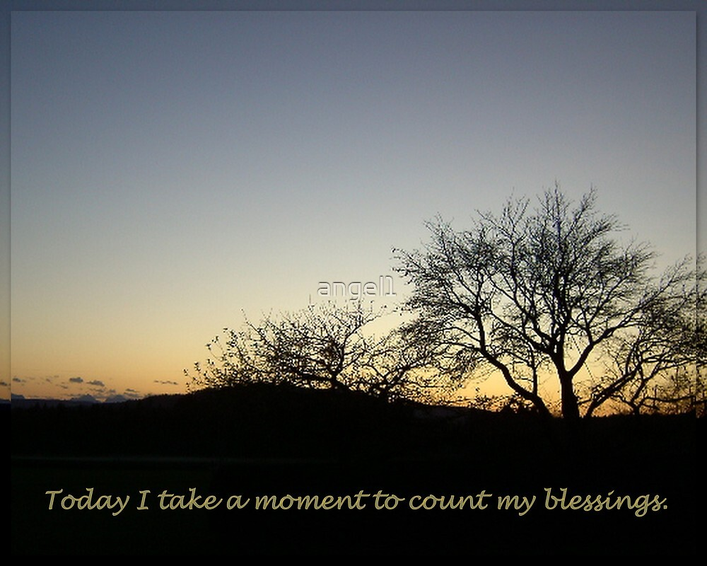 Today I take a moment to count my blessings... by ©The Creative  Minds