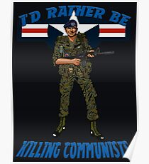 I'd Rather Be Killing Communists: USAF SP Poster